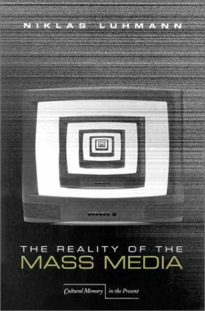 Books About Media - The Reality of the Mass Media (Cultural Memory in the Present)