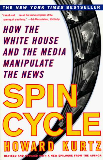 Books About Media - Spin Cycle: How the White House and the Media Manipulate the News (Revised and U