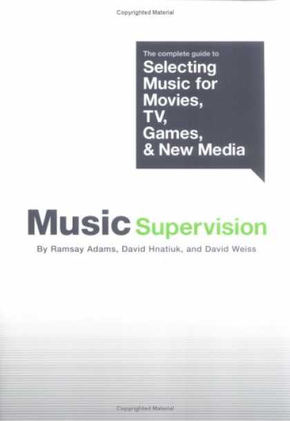 Books About Media - Music Supervision: The Complete Guide to Selecting Music for Movies, TV, Games a
