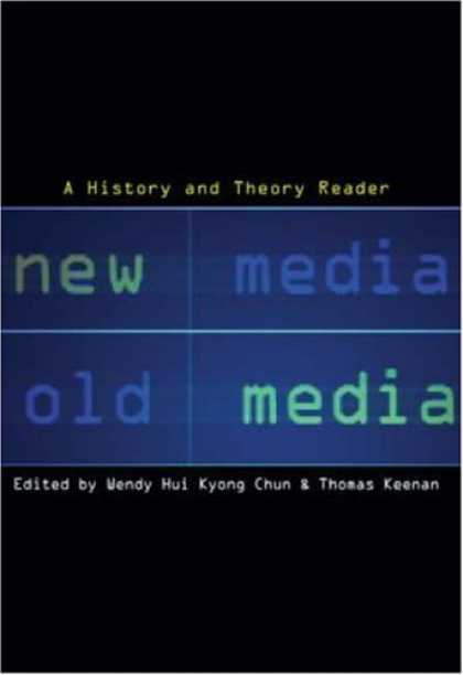 Books About Media - New Media, Old Media: A History and Theory Reader