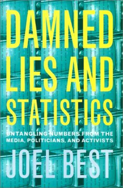 Books About Media - Damned Lies and Statistics: Untangling Numbers from the Media, Politicians, and