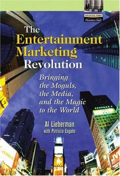 Books About Media - The Entertainment Marketing Revolution: Bringing the Moguls, the Media, and the