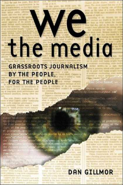 Books About Media - We the Media: Grassroots Journalism By the People, For the People