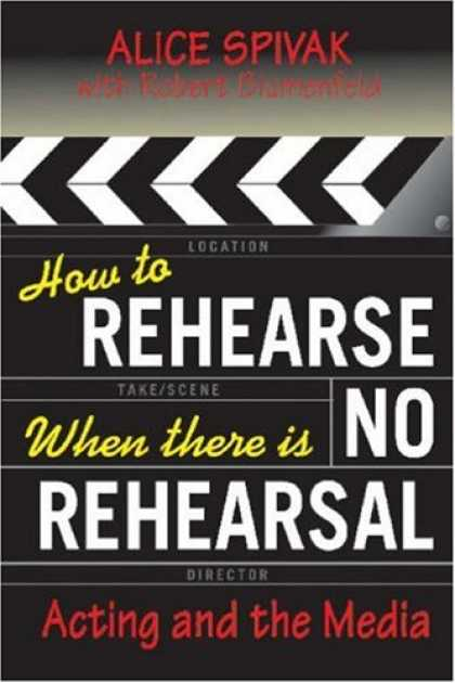 Books About Media - How to Rehearse When There Is No Rehearsal: Acting and the Media