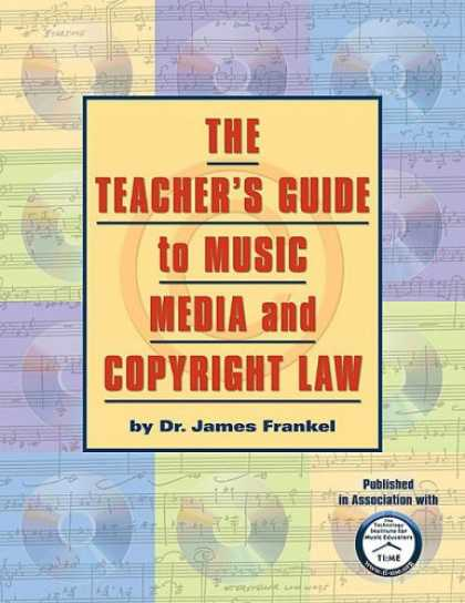 Books About Media - The Teacher's Guide to Music, Media, and Copyright Law