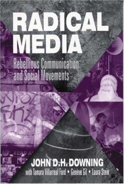 Books About Media - Radical Media: Rebellious Communication and Social Movements