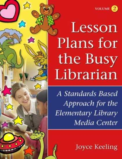 Books About Media - Lesson Plans for the Busy Librarian: A Standards Based Approach for the Elementa