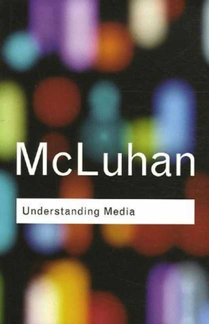 Books About Media - Understanding Media: (Routledge Classics)