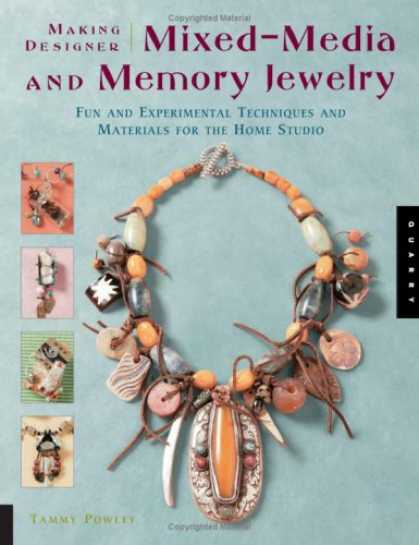 Books About Media - Making Designer Mixed-Media and Memory Jewelry: Fun and Experimental Techniques