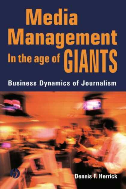 Books About Media - Media Management in the Age of Giants: Business Dynamics of Journalism