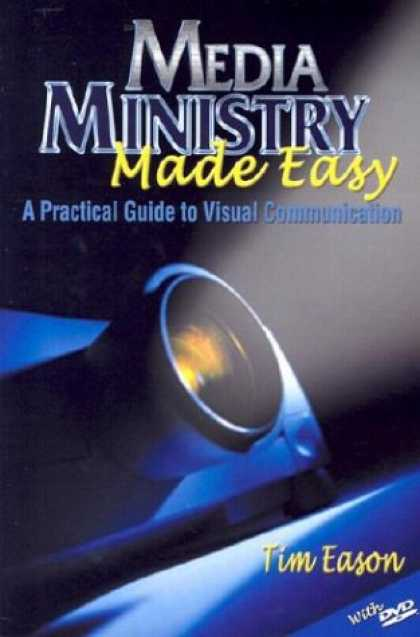 Books About Media - Media Ministry Made Easy: A Practical Guide to Visual Communication