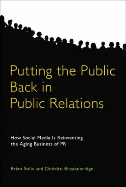 Books About Media - Putting the Public Back in Public Relations: How Social Media Is Reinventing the
