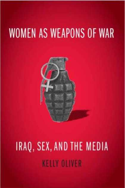 Books About Media - Women as Weapons of War: Iraq, Sex, and the Media