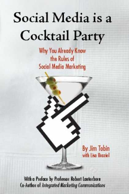 Books About Media - Social Media Is A Cocktail Party: Why You Already Know The Rules Of Social Media