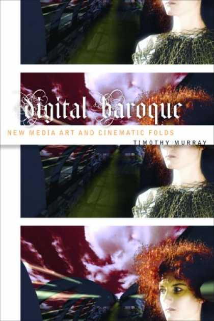 Books About Media - Digital Baroque: New Media Art and Cinematic Folds (Electronic Mediations)