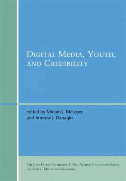 Books About Media - Digital Media, Youth, and Credibility (John D. and Catherine T. MacArthur Founda