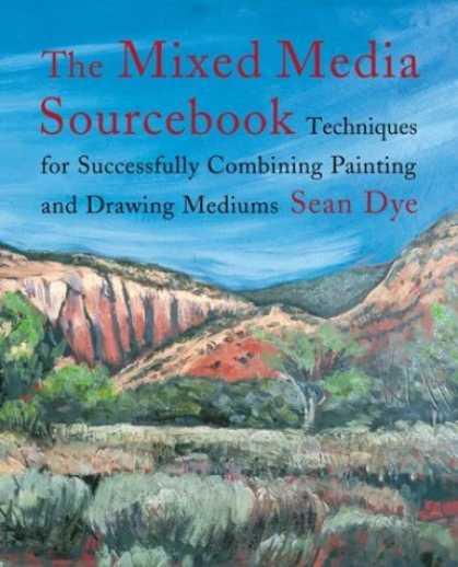 Books About Media - The Mixed Media Source Book: Techniques for Successfully Combining Painting and