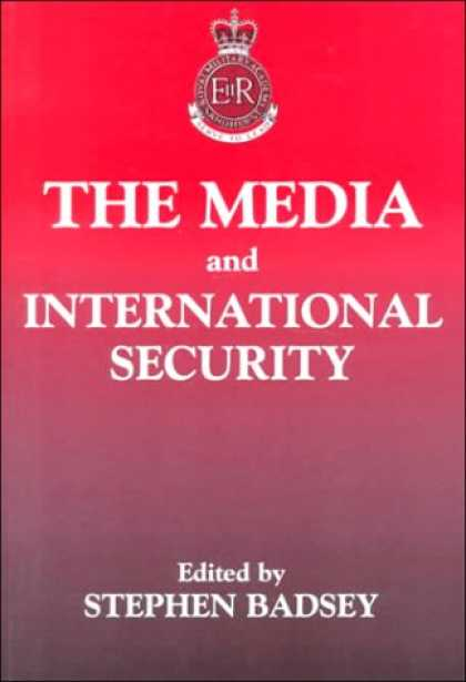 Books About Media - The Media and International Security (The Sandhurst Conference Series)