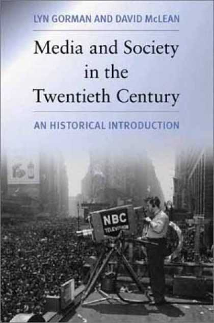 Books About Media - Media and Society in the Twentieth Century: A Historical Introduction