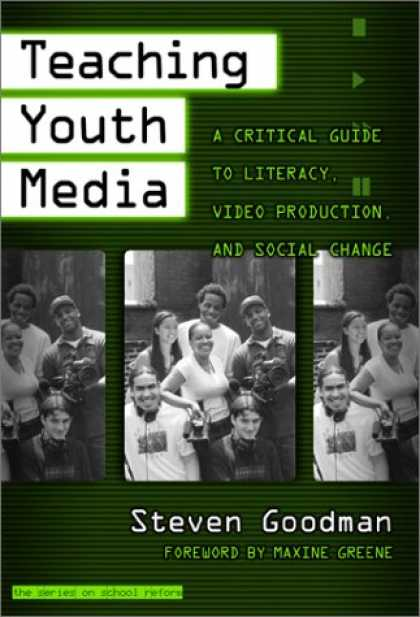 Books About Media - Teaching Youth Media: A Critical Guide to Literacy, Video Production, & Social C