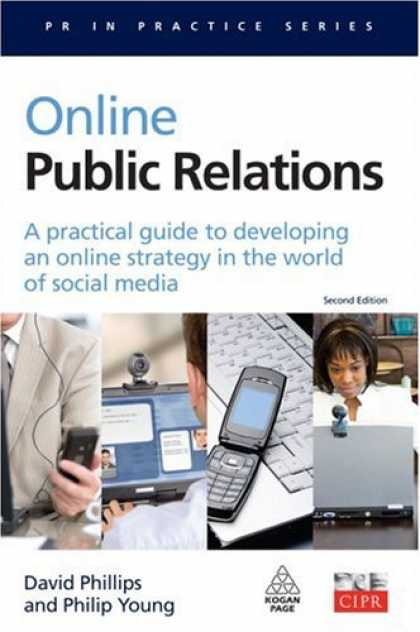 Books About Media - Online Public Relations: A Practical Guide to Developing an Online Strategy in t