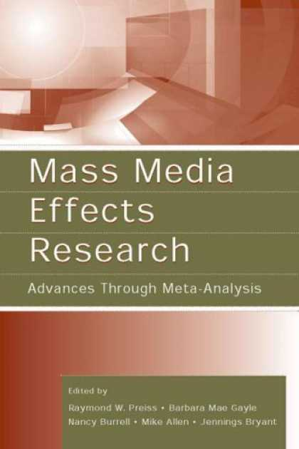 Books About Media - Mass Media Effects Research: Advances Through Meta-Analysis (LEA's Communication