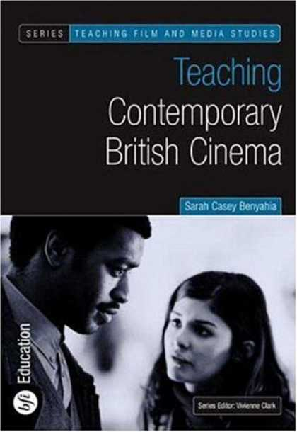 Books About Media - Teaching Contemporary British Cinema (Bfi Teaching Film and Media Studies)