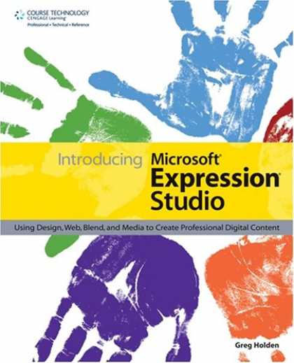 Books About Media - Introducing Microsoft Expression Studio: Using Design, Web, Blend, and Media to