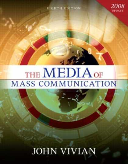 Books About Media - Media of Mass Communication, 2008 Update, The (8th Edition) (MyMassCommLab Serie