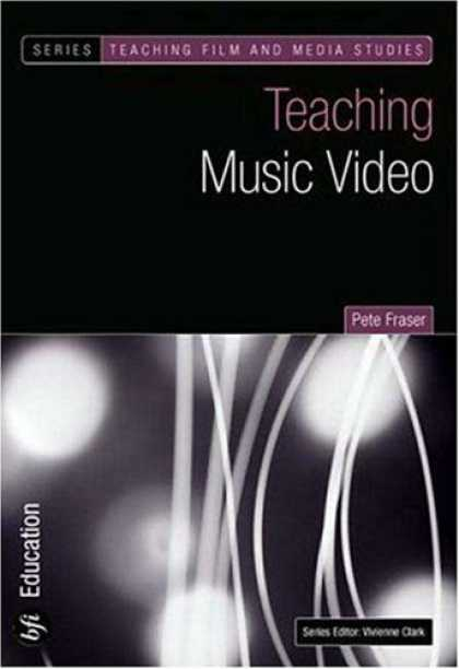 Books About Media - Teaching Music Video (Bfi Teaching Film and Media Studies)