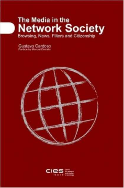 Books About Media - The Media in the Network Society: Browsing, News, Filters and Citizenship