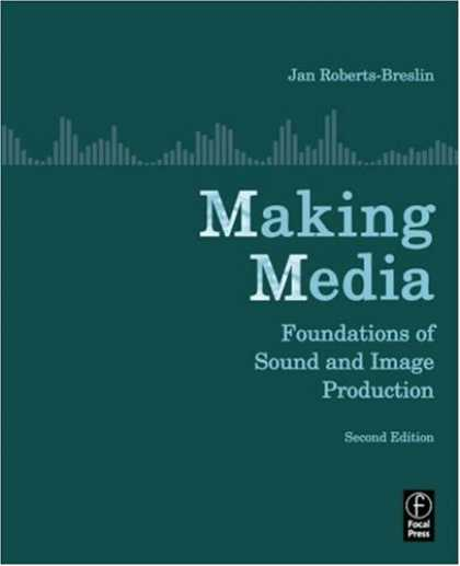 Books About Media - Making Media, Second Edition: Foundations of Sound and Image Production