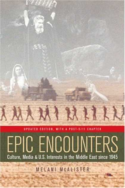 Books About Media - Epic Encounters : Culture, Media, and U.S. Interests in the Middle East since 19