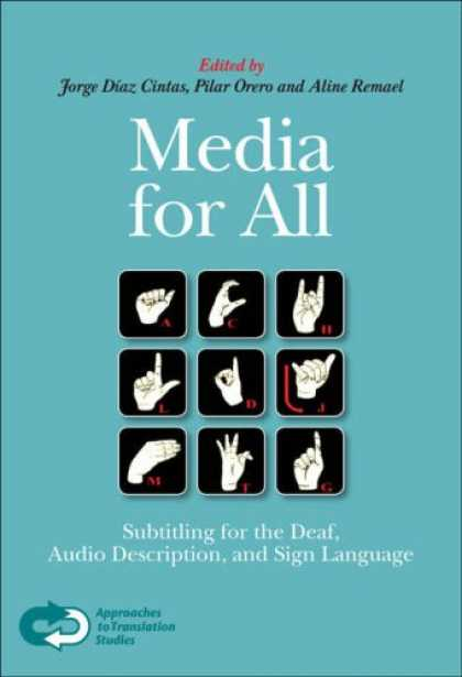 Books About Media - Media for All: Subtitling for the Deaf, Audio Description, and Sign Language (Ap
