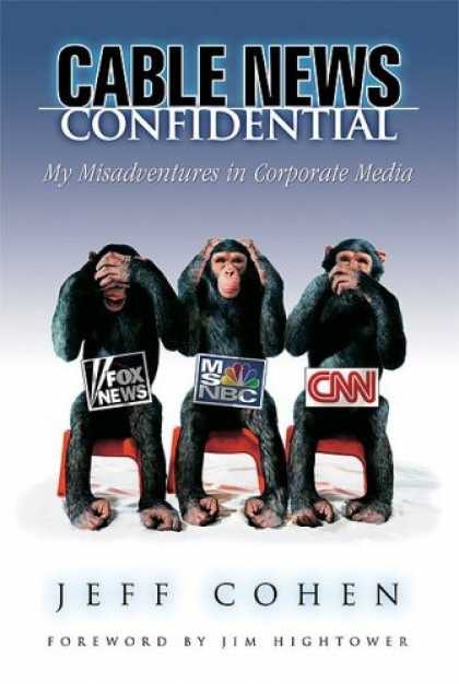Books About Media - Cable News Confidential: My Misadventures in Corporate Media