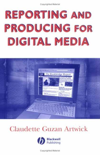 Books About Media - Reporting and Producing for Digital Media (Media and Technology Series)