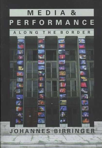 Books About Media - Media & Performance: Along the Border (PAJ Books)