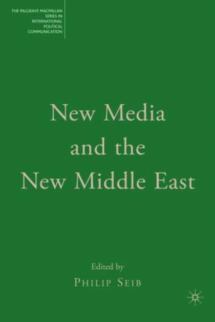Books About Media - New Media and the New Middle East (The Palgrave Macmillan Series in Internatioal