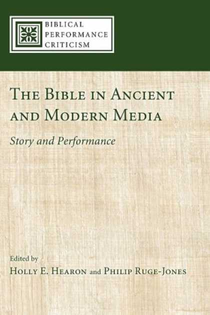 Books About Media - The Bible in Ancient and Modern Media: Story and Performance (Biblical Performan