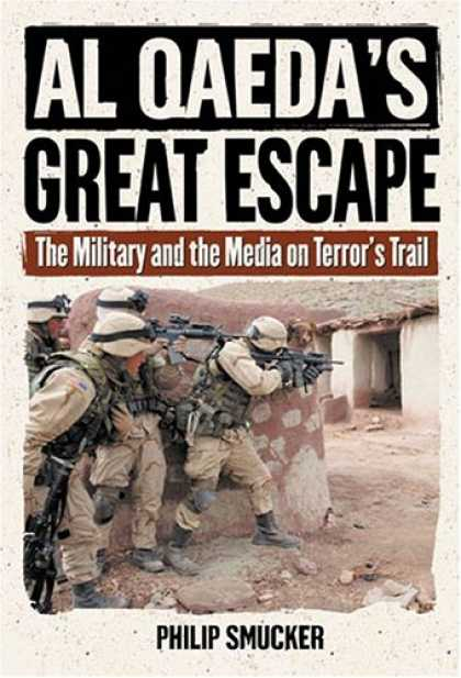 Books About Media - Al Qaeda's Great Escape: The Military and the Media on Terrors Trail