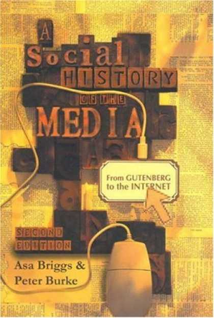 Books About Media - A Social History of the Media: From Gutenberg to the Internet
