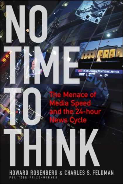 Books About Media - No Time To Think: The Menace of Media Speed and the 24-hour News Cycle
