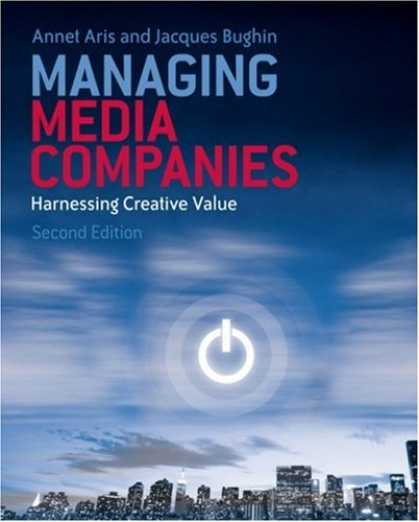 Books About Media - Managing Media Companies: Harnessing Creative Values