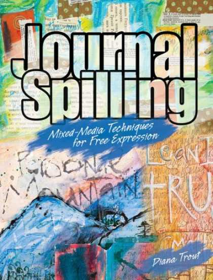 Books About Media - Journal Spilling: Mixed-Media Techniques for Free Expression
