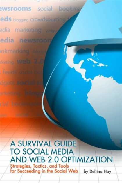 Books About Media - A Survival Guide to Social Media and Web 2.0 Optimization: Strategies, Tactics,
