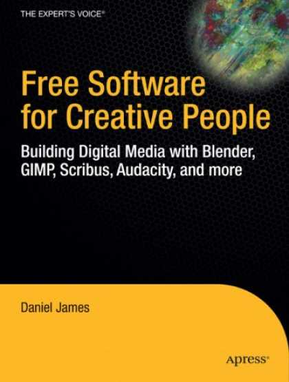 Books About Media - Free Software for Creative People: Building Digital Media with Blender, GIMP, Sc