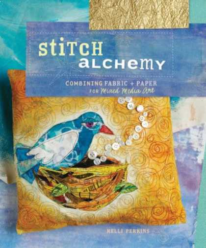 Books About Media - Stitch Alchemy: Combining Fabric & Paper for Mixed Media Art