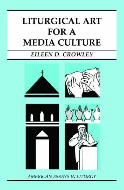 Books About Media - Liturgical Art for a Media Culture (American Essays in Liturgy)