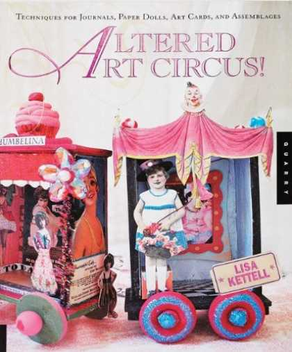 Books About Media - Altered Art Circus: Techniques for Journals, Paper Dolls, Art Cards, and Assembl