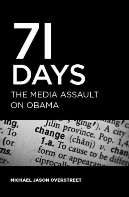 Books About Media - 71 Days: The Media Assault On Obama